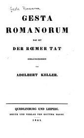 Gesta Romanorum: das ist Der Rœmer tat