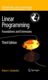 Linear Programming: Foundations and Extensions, Edition 3