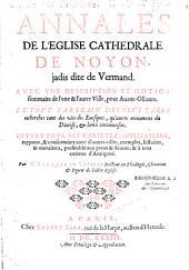 Annales de l'Eglise Cathédrale de Noyon jadis dite de Vermand...