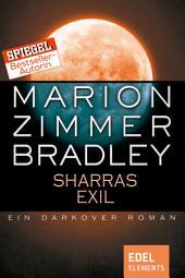Sharras Exil: Ein Darkover Roman