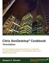 Citrix XenDesktop® Cookbook: Edition 3