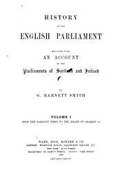 History of the English Parliament: From the earliest times to the death of Charles II