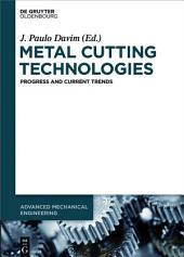 Metal Cutting Technologies: Progress and Current Trends
