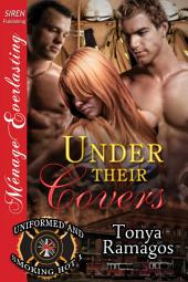 Under Their Covers [Uniformed and Smoking Hot 1]