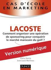 Cas d'école en marketing : LACOSTE: Comment organiser une opération de sponsoring pour conquérir le marché marocain du golf ?