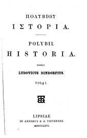 Polybiou Historiai: Polybii Historia, Volumes 1-2