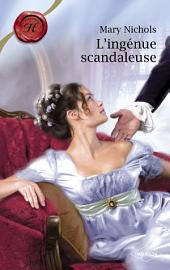 L'ingénue scandaleuse (Harlequin Les Historiques)