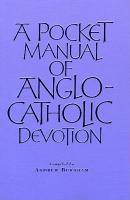 A Pocket Manual of Anglo Catholic Devotion PDF