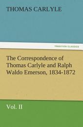 The Correspondence of Thomas Carlyle and Ralph Waldo Emerson, 1834-1872,: Volume 2