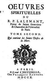 Oeuvres Spirituelles: Qui contient les Saints Desirs de la Mort, Volume2