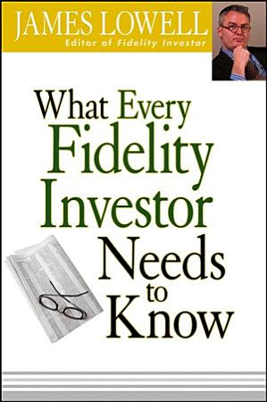 What Every Fidelity Investor Needs to Know PDF