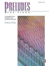 Preludes for Piano, Book 1: 7 Intermediate Pieces that Explore and Develop Lyrical Playing