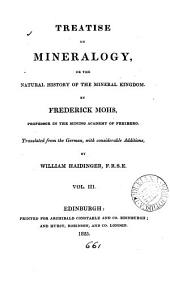 Treatise on mineralogy, or The natural history of the mineral kingdom, tr. with additions by W. Haidinger: Volume 3