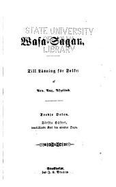 Swenska folkets sago-häfder: eller Fäderneslandets historia, sȧdan hon lefwat och till en del ännu lefwer i sägner, folksȧnger och andra minnesmärken. Till läsning för folket...
