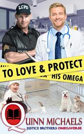 To Love and Protect His Omega: Omegaverse Mpreg MM Romance (Gay Romance)
