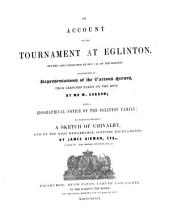 An Account of the Tournament at Eglinton: With a Biographical-Notice of the Eglinton Family