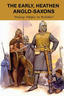 The Early  Heathen Anglo Saxons PDF