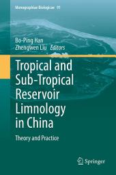 Tropical and Sub-Tropical Reservoir Limnology in China: Theory and practice