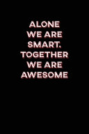 Alone We Are Smart. Together We are Awesome
