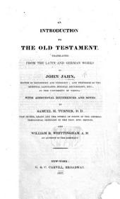 An Introduction to the Old Testament; translated from the Latin and German works of J. J.; with additional references and notes by S. H. Turner ... and W. R. Whittingham