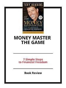 MONEY Master the Game  7 Simple Steps to Financial Freedom      Book