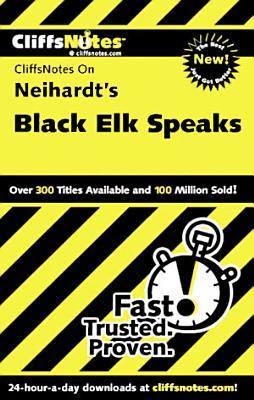 CliffsNotes on Neihardt s Black Elk Speaks