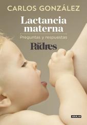 Lactancia materna: Preguntas y respuestas