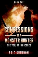 Confessions of a Monster Hunter 1  The Veil of Innocence PDF
