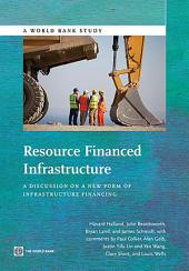 Resource Financed Infrastructure: A Discussion on a New Form of Infrastructure Financing