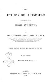 The Ethics Of Aristotle Illustrated With Essays And Notes By Alexander Grant