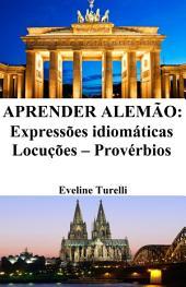 Aprender Alemão: Expressões idiomáticas ‒ Locuções ‒ Provérbios