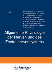 Handbuch der Normalen und Pathologischen Physiologie: Neunter Band Allgemeine Physiologie der Nerven und des Zentralnervensystems