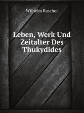 Leben, Werk Und Zeitalter Des Thukydides