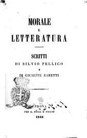Morale e letteratura scritti di Silvio Pellico e di Giuseppe Baretti