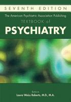 The American Psychiatric Association Publishing Textbook of Psychiatry PDF