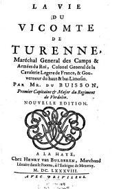 La vie du Vicomte de Turenne, Maréchal General des Camps et Armées du Roi, Colonel General de la Cavalerie Legere de France et Gouverneur du haut et bas Limosin