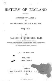 History of England from the Accession of James I. to the Outbreak of the Civil War 1603-1642: Volume 8