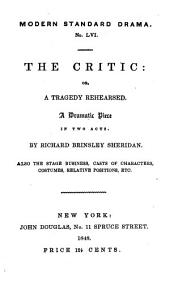 The Critic: Or, a Tragedy Rehearsed : a Dramatic Piece in Two Acts, Volume 7