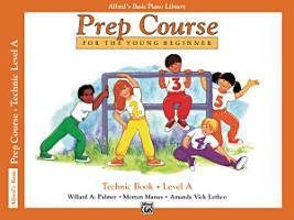 Alfred s Basic Piano Prep Course   Technic Book A PDF
