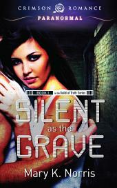 Silent as the Grave: Book 1 in the Guild of Truth Series