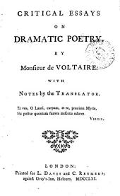 Critical essays on dramatic poetry, with notes by the translator