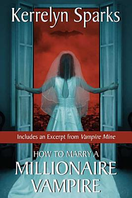 How To Marry a Millionaire Vampire with Bonus Material PDF