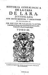 Historia genealogica de la casa de Lara, justificada con instrumentos, y escritores de inviolable se. Dividida en 20. libros: Volumen 3