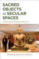 Sacred Objects in Secular Spaces PDF