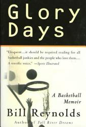Glory Days: On Sports, Men, and Dreams-That Don't Die