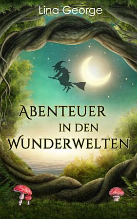 Abenteuer in den Wunderwelten PDF