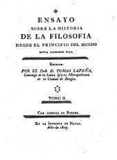Ensayo sobre la historia de la filosofia: desde el principio del mundo hasta nuestros dias, Volumen 2