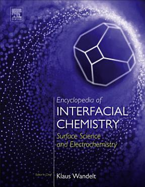 Encyclopedia of Interfacial Chemistry PDF