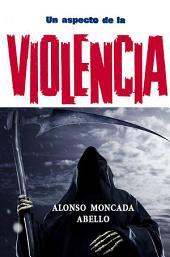 Un aspecto de la violencia: Historiografía y visión sociopolítica de la violencia en Colombia (1953-1963)