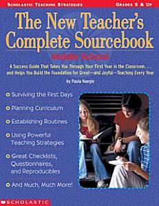 The New Teacher s Complete Sourcebook   Middle School Book